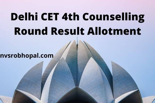 Delhi CET 4th Counselling Round Result Allotment