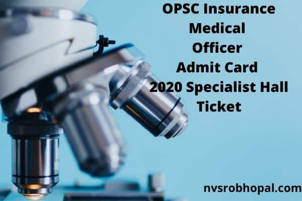 OPSC Insurance Medical Officer Admit Card 2020 Specialist Hall Ticket
