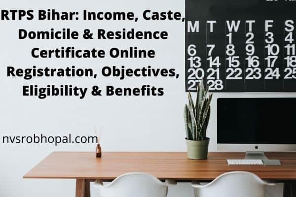 RTPS Bihar: Income, Caste, Domicile & Residence Certificate Online Registration, Objectives, Eligibility & Benefits