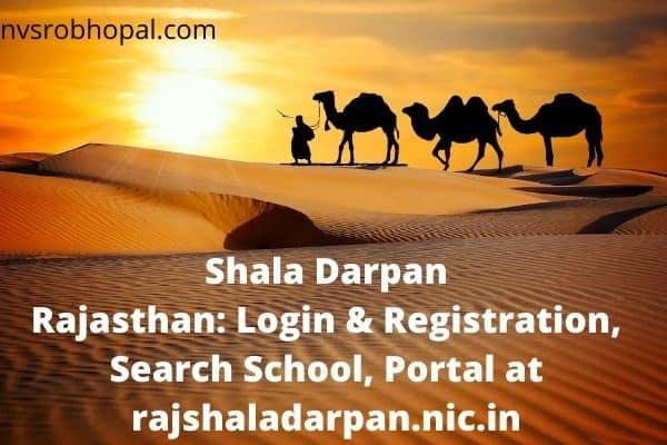 Shala Darpan Rajasthan: Login & Registration, Search School, Portal at rajshaladarpan.nic.in