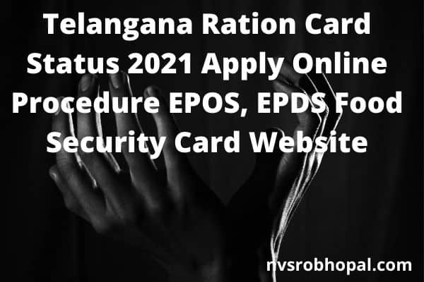 Telangana Ration Card Status 2021 Apply Online Procedure EPOS, EPDS Food Security Card Website