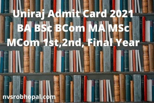 Uniraj Admit Card 2021 www.univraj.org BA BSc BCom MA MSc MCom 1st,2nd, Final Year