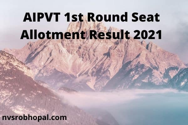 AIPVT 1st Round Seat Allotment Result 2021