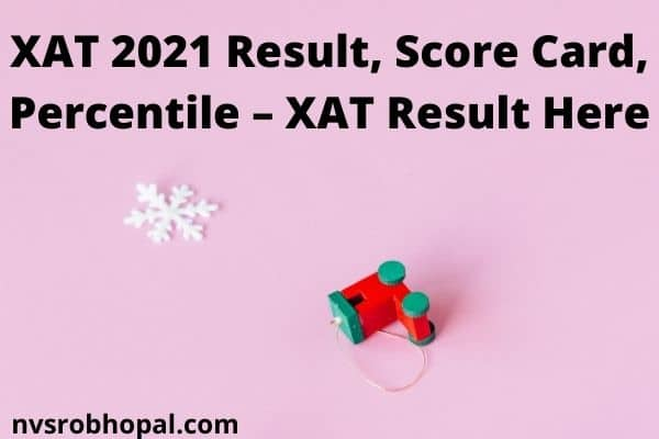 XAT 2021 Result, Score Card, Percentile – XAT Result Here
