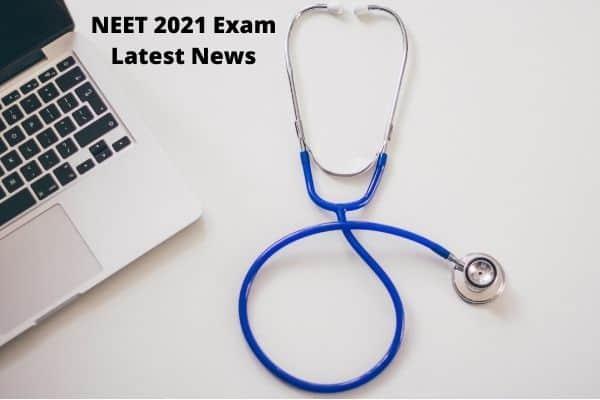 NEET 2021 Exam Latest News