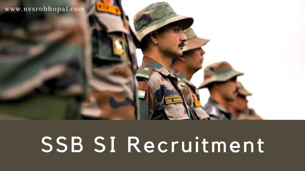 SSB Sub Inspector Recruitment 2021 Apply Online, Eligibility, Process, Dates