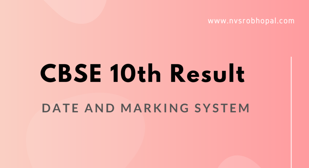 CBSE 10th Result 2021 Date Marking System– Latest News on CBSE