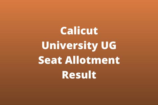 Calicut University UG Seat Allotment Result