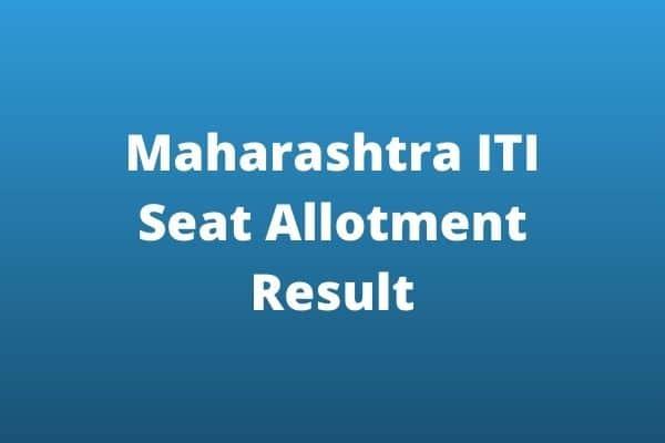 Maharashtra ITI 1st Round Seat Allotment
