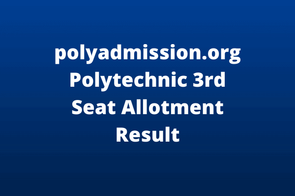 polyadmission.org Polytechnic 3rd Seat Allotment Result